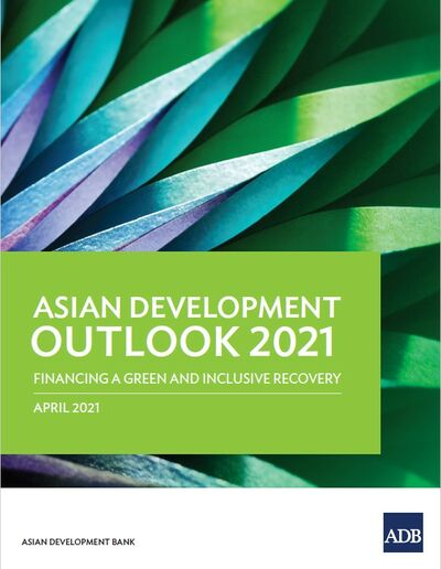 Обзор развития Азии 2021: финансирование зеленого и инклюзивного восстановления