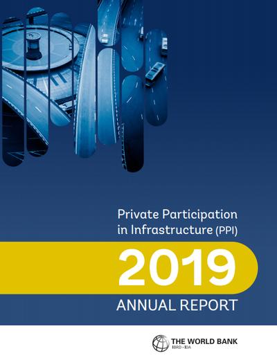 Участие частных партнеров в инфраструктурных проектах. Годовой отчет Всемирного банка 2019