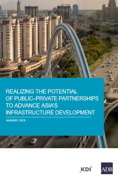Потенциал применения механизмов ГЧП для развития инфраструктуры в Азии. Отчет Азиатского банка развития